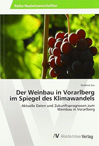 Der Weinbau in Vorarlberg im Spiegel des Klimawandels: Aktuelle Daten und Zukunftsprognosen zum ...
