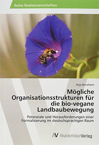 Mögliche Organisationsstrukturen für die bio-vegane Landbaubewegung: Potenziale und ...
