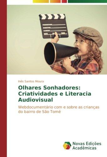 Olhares Sonhadores: Criatividades e Literacia Audiovisual