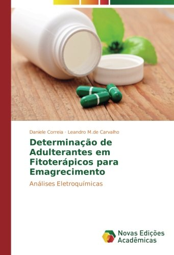 9783330727816: Determinação de Adulterantes em Fitoterápicos para Emagrecimento: Análises Eletroquímicas