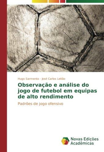 Observação e análise do jogo de futebol em equipas de alto rendimento: Hugo Sarmento