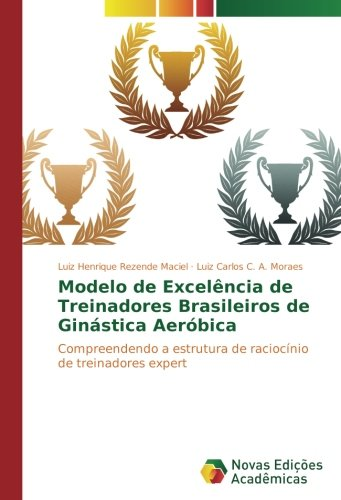 Modelo de Excelência de Treinadores Brasileiros de: Rezende Maciel, Luiz