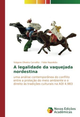 A legalidade da vaquejada nordestina: uma análise: Volgane Oliveira Carvalho,