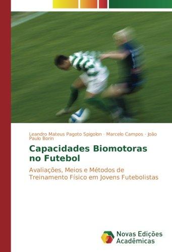 Capacidades Biomotoras no Futebol: Pagoto Spigolon, Leandro