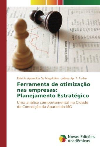 Ferramenta de otimização nas empresas: Planejamento Estratégico: De Magalhães, Patrícia