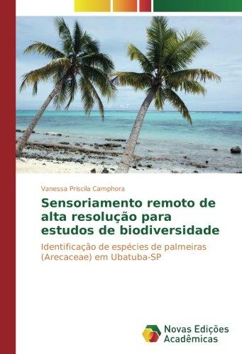 Sensoriamento remoto de alta resolução para estudos de biodiversidade: Identificação de espà ...