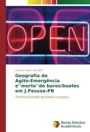 Geografia do Agito:Emergência e''morte''de bares/boates em J.Pessoa-PB: ...