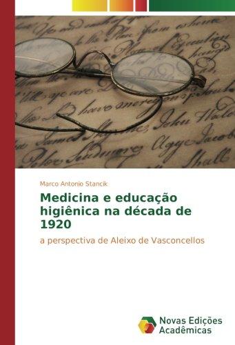 Medicina e educação higiênica na década de: Stancik, Marco Antonio