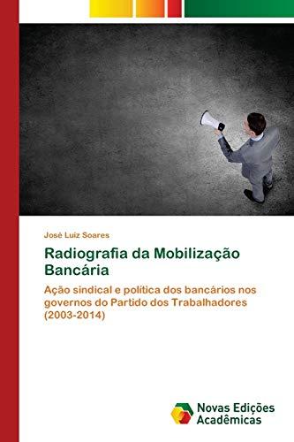 Radiografia da Mobilização Bancária - José Luiz Soares