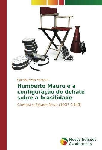 Humberto Mauro e a configuração do debate: Alves Monteiro, Gabriela