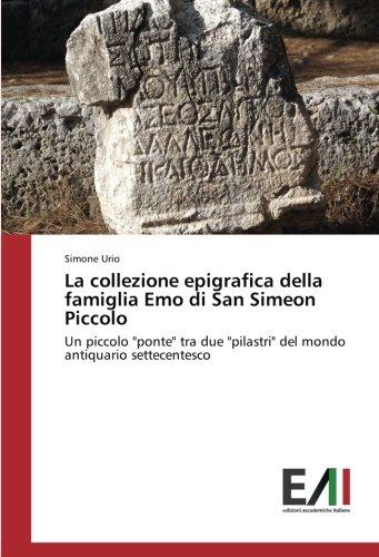 La collezione epigrafica della famiglia Emo di San Simeon Piccolo: Simone Urio