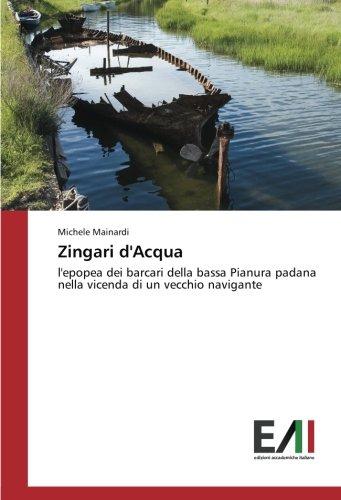 Zingari d'Acqua: l'epopea dei barcari della bassa Pianura padana nella vicenda di un ...