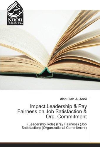 Impact Leadership & Pay Fairness on Job: Al-Ansi, Abdullah