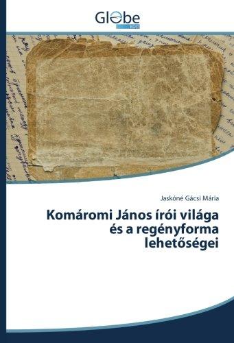 Komáromi János írói világa és a regényforma: Jaskà nà Gácsi
