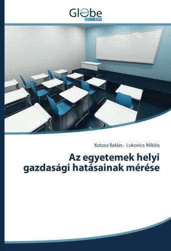 Az egyetemek helyi gazdasági hatásainak mérése (Paperback): Lukovics Miklós, Kotosz Balázs