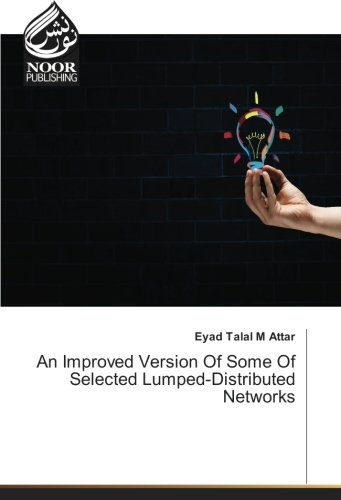 An Improved Version Of Some Of Selected Lumped-Distributed Networks (Paperback): Eyad Talal M Attar
