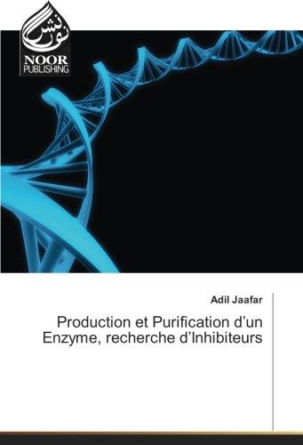 Production et Purification d'un Enzyme, recherche d'Inhibiteurs (Paperback): Adil Jaafar