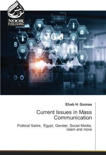 Current Issues in Mass Communication: Ehab H. Gomaa