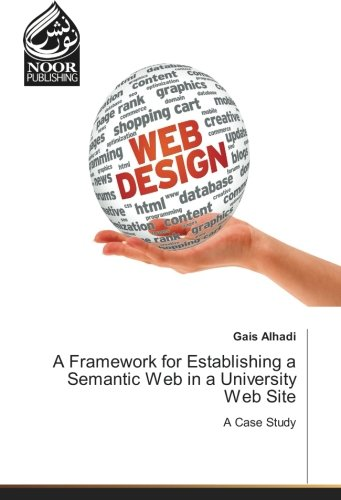9783330849594: A Framework for Establishing a Semantic Web in a University Web Site: A Case Study