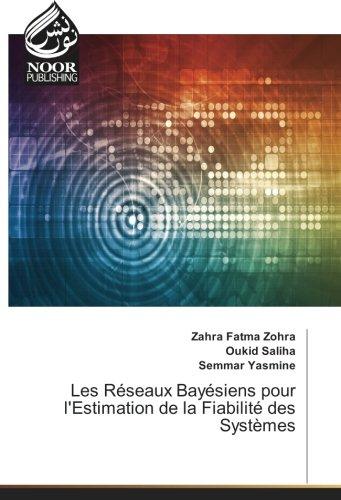 Les Réseaux Bayésiens pour l Estimation de la Fiabilité des Systèmes (Paperback): Zahra Fatma Zohra...