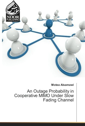 An Outage Probability in Cooperative MIMO Under Slow Fading Channel (Paperback): Motea Alsamawi