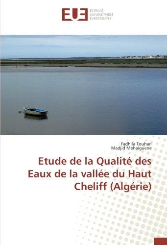 Etude de la Qualità des Eaux de la vallà e du Haut Cheliff (Algà rie) (Paperback): Fadhila Touhari,...