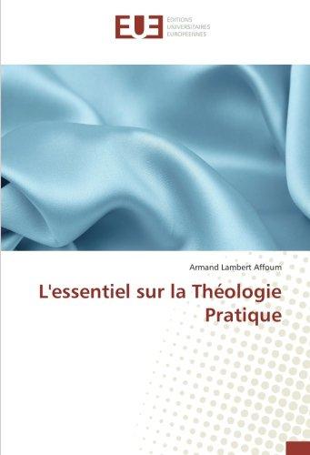 L essentiel sur la Théologie Pratique (Paperback): Armand Lambert Affoum