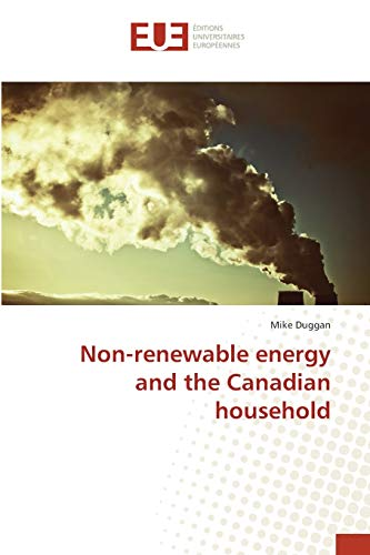 Non-renewable energy and the Canadian household: Mike Duggan