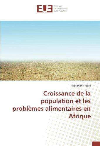 Croissance de la population et les problèmes alimentaires en Afrique: Metahan Traore
