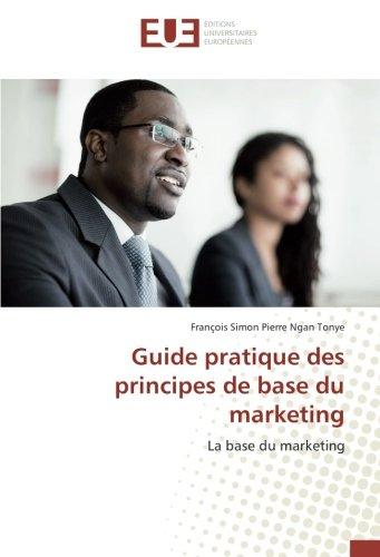 Guide pratique des principes de base du: Ngan Tonye, Francois