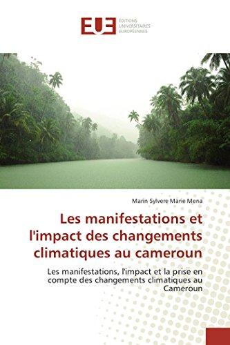 Les manifestations et l impact des changements climatiques au cameroun: Les manifestations, l ...
