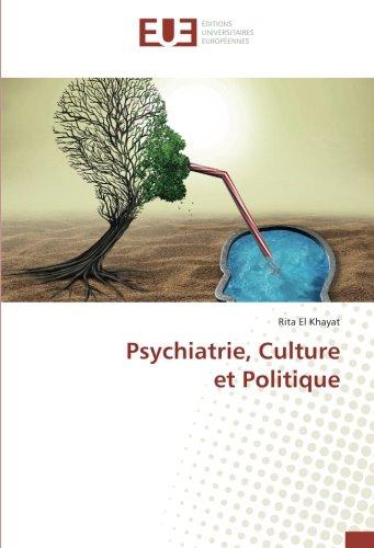 Psychiatrie, Culture et Politique (Paperback): Rita El Khayat