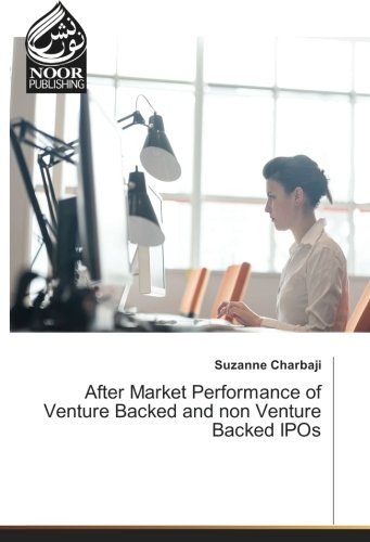 After Market Performance of Venture Backed and non Venture Backed IPOs (Paperback): Suzanne Charbaji