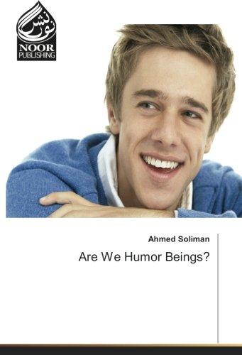 Are We Humor Beings?: Soliman, Ahmed