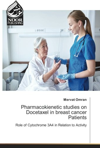 Pharmacokienetic studies on Docetaxel in breast cancer Patients: Role of Cytochrome 3A4 in Relation...