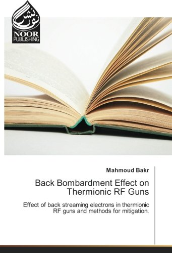 Back Bombardment Effect on Thermionic RF Guns: Mahmoud Bakr
