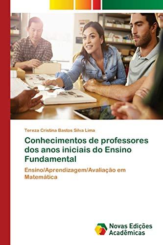 Conhecimentos de professores dos anos iniciais do: Bastos Silva Lima,