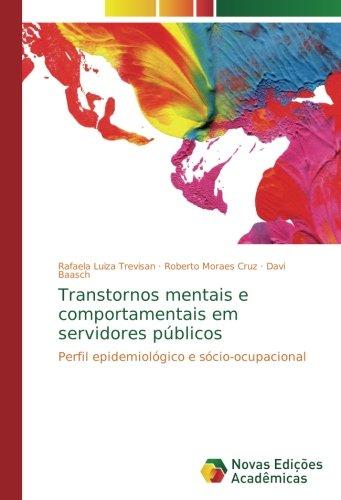 Transtornos mentais e comportamentais em servidores públicos - Trevisan, Rafaela Luiza|Moraes Cruz, Roberto|Baasch, Davi