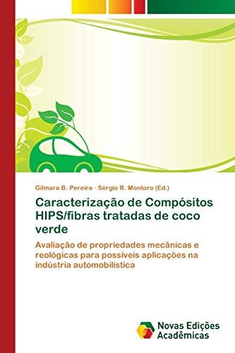 Caracterização de Compósitos HIPS/fibras tratadas de coco verde : Avaliação de propriedades mecânicas e reológicas para possíveis aplicações na indústria automobilística - Gilmara B. Pereira