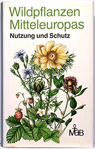 9783331003018: Wildpflanzen Mitteleuropas. Nutzung und Schutz