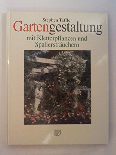 9783331006309: Gartengestaltung mit Kletterpflanzen und Spaliersträuchern