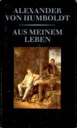 Aus meinem Leben: Autobiographische Bekenntnisse: Humboldt, Alexander Von