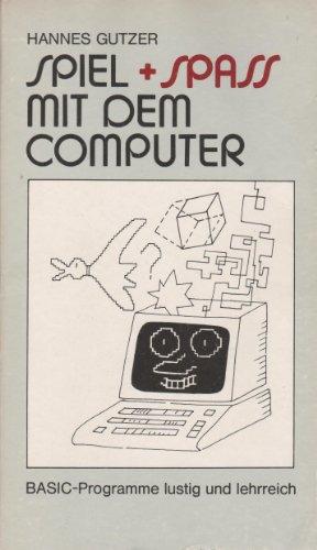 9783332001181: Spiel und Spass mit dem Computer. BASIC Programme lustig und lehrreich