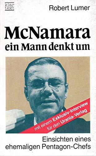 9783332002898: McNamara, ein Mann denkt um: Einsichten eines ehemaligen Pentagon-Chefs (Klartext) (German Edition)