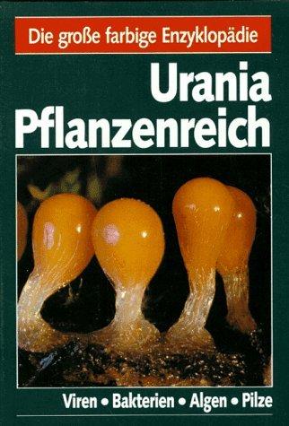 9783332003482: Urania-Pflanzenreich. - Leipzig Viren, Bakterien, Algen, Pilze / [Autoren des Bd.: Erich Heinz Benedix ...] Urania-Verl