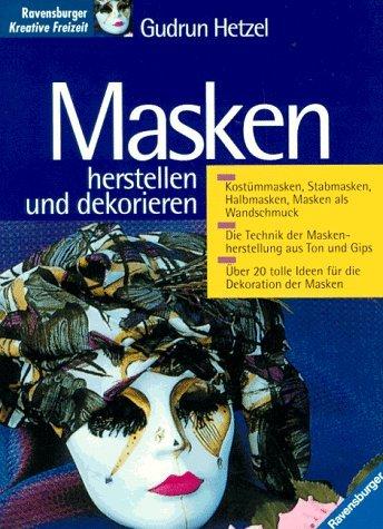 9783332006964: Masken - herstellen und dekorieren