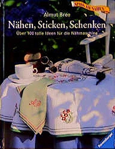 9783332010350: Nähen, Sticken, Schenken. Über 100 tolle Ideen für die Nähmaschine.