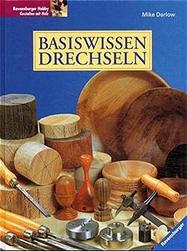 Basiswissen Drechseln. (3332011421) by Darlow, Mike