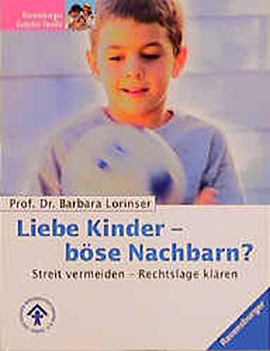 9783332011944: Liebe Kinder - Böse Nachbarn? Streit vermeiden. Rechtslage klären.