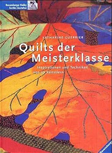 9783332012569: Quilts der Meisterklasse: Inspirationen und Techniken von 50 Künstlern